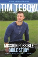 Mission Possible: Go Create a Life That Counts (Bible Study) Paperback