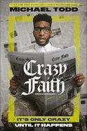 Crazy Faith: It's Only Crazy Until It Happens Hardback