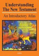Understanding the New Testament Atlas Paperback