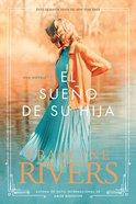 El Legado De Marta #02: Sueno De Su Hija (Marta's Legacy #02: Her Daughters Hope) (#02 in Marta's Legacy Series) Paperback