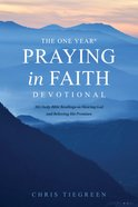The One Year Praying in Faith Devotional: 365 Daily Bible Readings on Hearing God and Believing His Promises Paperback