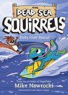 Risky River Rescue (Dead Sea Squirrels Series) Paperback