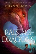 Raising Dragons (#01 in Dragons In Our Midst Series) Hardback