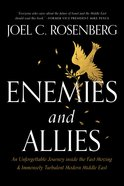 Enemies and Allies: An Unforgettable Journey Inside the Fast-Moving & Immensely Turbulent Modern Middle East Hardback