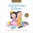 Sleepyhead Prayer: A Heart-To-Heart Talk With Jesus (A Child's First Bible Series) Board Book