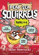 Dead Sea Squirrels : Squirrelnapped!/Tree-Mendous Trouble/Whirly Squirrelies (3-Pack Books 4-6) (Dead Sea Squirrels Series) Paperback