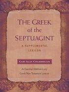 The Greek of the Septuagint: A Supplemental Lexicon Hardback