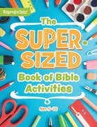 Super-Sized Book of Bible Activities (Reproducible) (Ages 5-10) Paperback