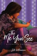 The Me You See (#03 in Riverbend Friends Series) Paperback
