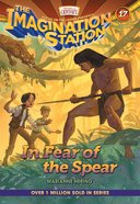 In Fear of the Spear (#17 in Adventures In Odyssey Imagination Station (Aio) Series) Paperback