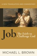Job: The Faith to Challenge God: A New Translation and Commentary Hardback