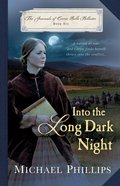 Into the Long Dark Night (#06 in The Journals Of Corrie Belle Hollister Series) Paperback