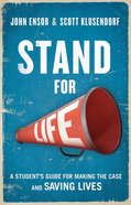 Students For Life: Answering the Call, Making the Case, Saving Lives Paperback