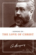 Sermons on the Love of Christ Paperback