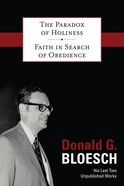 The Paradox of Holiness With Faith in Search of Obedience Hardback