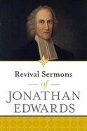 Revival Sermons of Jonathan Edwards Paperback