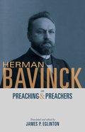 Herman Bavinck on Preaching and Preachers, eBook