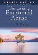 Unmasking Emotional Abuse: Start the Healing Paperback