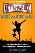 Moses and Jesus and Me! (Boys 10-12) (God And Me Series) Paperback