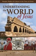 Understanding World of Jesus: People, Politics & Culture in the Time of Christ Booklet
