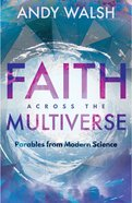Faith Across the Multiverse: Parables From Modern Science Paperback