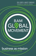 Bam Global Movement: Business as Mission Concepts and Stories Hardback