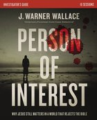 Person of Interest: Why Jesus Still Matters in a World That Rejects the Bible (Investigator's Guide) Paperback