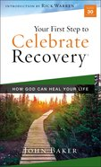 Your First Step to Celebrate Recovery: How God Can Heal Your Life (Celebrate Recovery Series) Mass Market