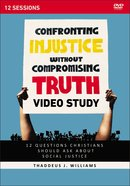 Confronting Injustice Without Compromising Truth: 12 Questions Christians Should Ask About Social Justice (Video Study) DVD