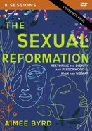The Sexual Reformation: Restoring the Dignity and Personhood of Man and Woman (Video Study) DVD