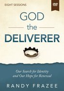 The God the Deliverer: Our Search For Identity and Our Hope For Renewal (Video Study) DVD
