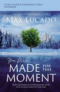 You Were Made For This Moment: Living Courageously in Troubled Times (Study Guide) Paperback