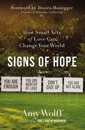 Signs of Hope: How Small Acts of Love Can Change Your World Paperback