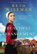 A Beautiful Arrangement (Amish Journey Novel Series) Mass Market