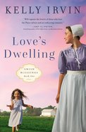 Love's Dwelling (Amish Blessings Series) Paperback