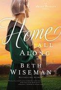 Home All Along (#03 in Amish Secrets Novel Series) Mass Market