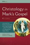Christology in Mark's Gospel: Four Views (Critical Points Series) Paperback