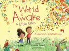 The World is Awake For Little Ones: A Celebration of Everyday Blessings Board Book