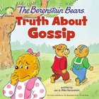 Truth About Gossip (The Berenstain Bears Series) Paperback