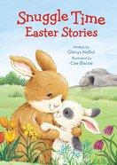 Snuggle Time Easter Stories Board Book