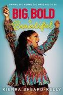 Big, Bold, and Beautiful eBook