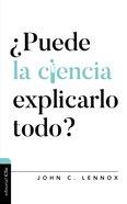 Puede La Ciencia Explicarlo Todo? (Can Science Explain Everything?) Paperback