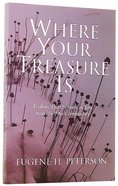 Where Your Treasure is Paperback