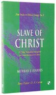 Slave of Christ (New Studies In Biblical Theology Series) Paperback