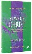 Slave of Christ (New Studies In Biblical Theology Series) Paperback
