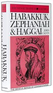 Habakkuk, Zephaniah & Haggai (The Minor Prophets Volume 4) (Geneva Series Of Commentaries)