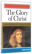 The Glory of Christ (Puritan Paperbacks Series) Paperback