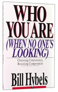 Who You Are (When No One's Looking) Paperback