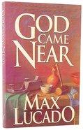 God Came Near Paperback