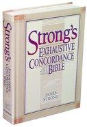 Strong's Exhaustive Concordance (Kjv Based) Hardback